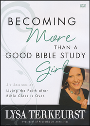 Becoming More Than a Good Bible Study Girl, DVD  -     By: Lysa TerKeurst