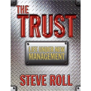 The Trust: God's Plan for a Successful Lifestyle of Stewardship   -     By: Steve Roll