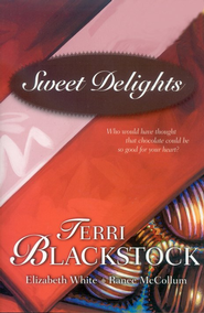 Sweet Delights  -     By: Terri Blackstock