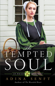 The Tempted Soul, Amish Quilt Series #3 -eBook   -     By: Adina Senft