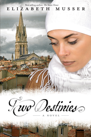 Two Destinies: A Novel - eBook  -     By: Elizabeth Musser