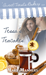 Tessa's Teacakes (Short Story) - eBook  -     By: Mary Manners