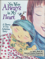 You Were Always in My Heart: A Shaoey and Dot Adoption Story  -              By: Mary Beth Chapman, Steven Curtis Chapman