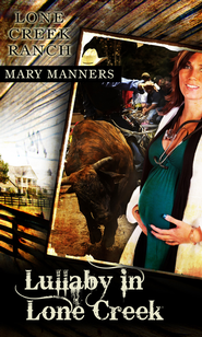 Lullaby in Lone Creek (Short Story) - eBook  -     By: Mary Manners