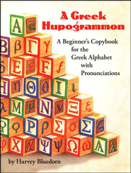 A Greek Hupogrammon: A Beginner's Copybook for the  Greek Alphabet with Pronunciations  -     By: Harvey Bluedorn