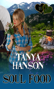 Soul Food (Novelette) - eBook  -     By: Tanya Hanson