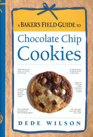 A Baker's Field Guide to Chocolate Chip Cookies   -     By: Dede Wilson