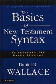 The Basics of New Testament Syntax  - Slightly Imperfect  -