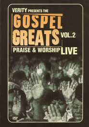 The Gospel Greats Vol.2: Praise & Worship Live, DVD   -