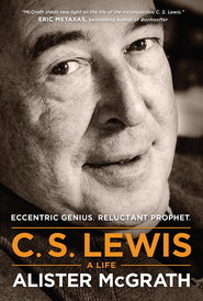 C. S. Lewis - A Life: Eccentric Genius, Reluctant Prophet - eBook  -     By: Alister McGrath