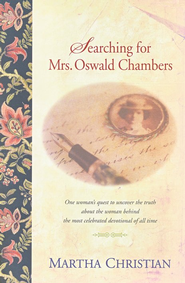 Searching for Mrs. Oswald Chambers  -     By: Martha Christian