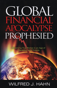 Global Financial Apocalypse Prophesied  -     By: Wilfred Hahn