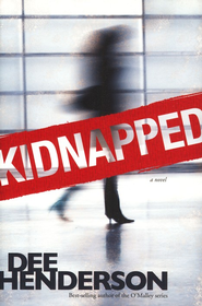 Kidnapped (Repackaged/True Courage)  -     By: Dee Henderson