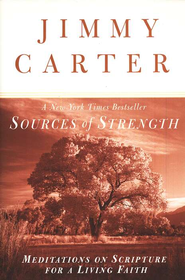 Sources Of Strength   -     By: Jimmy Carter