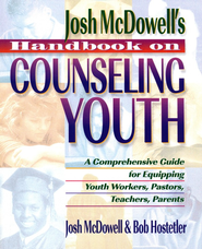 Josh McDowell's Handbook on Counseling Youth, softcover   -     By: Josh McDowell, Bob Hostetler