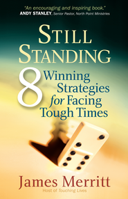 Still Standing: 8 Winning Strategies for Facing Tough Times - eBook  -     By: James Merritt