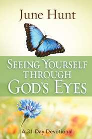 Seeing Yourself Through God's Eyes: A 31-Day Devotional - eBook  -     By: June Hunt