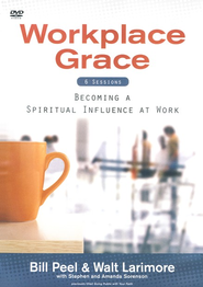 Workplace Grace: Becoming A Spiritual Influence At Work, DVD  -              By: William Carr Peel, Walt Larimore M.D.