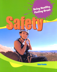 Being Healthy, Feeling Great! Safety   -     By: Kate Purdie