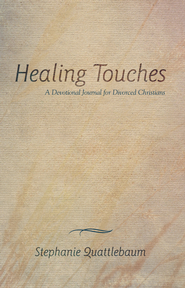 Healing Touches: A Devotional Journal for Divorced Christians - eBook  -     By: Stephanie Quattlebaum