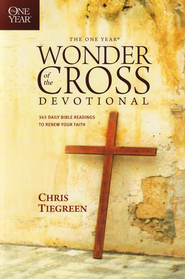 The One Year Wonder of the Cross: 365 Daily Bible Readings to Renew Your Faith  -     By: Walk Thru The Bible, Chris Tiegreen
