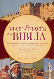 Un Viaje A Través de la Biblia  (Journey Through the Bible)  -     By: V. Gilbert Beers