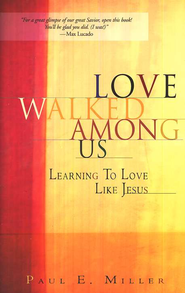 Love Walked Among Us  -     By: Paul Miller