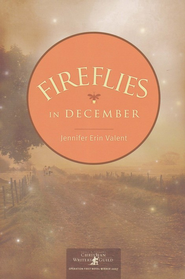 Fireflies in December, Calloway Summers Series #1   -     By: Jennifer Erin Valent