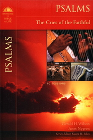 Psalms: The Cries of the Faithful  -     By: Gerald Wilson, Janet Nygren, Karen H. Jobes