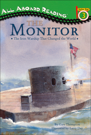 The Monitor: The Iron Warship That Changed the World All Aboard Reading Station Stop 3  -     By: Gare Thompson, Larry Day