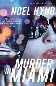 Murder in Miami, Cuban Trilogy Series #2   -              By: Noel Hynd