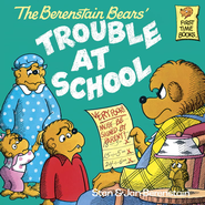 The Berenstain Bears and the Trouble at School - eBook  -     By: Stan Berenstain, Jan Berenstain