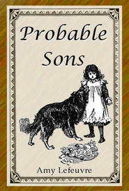 Probable Sons - eBook  -     By: Amy Le Feuvre     Illustrated By: Angela Garrity