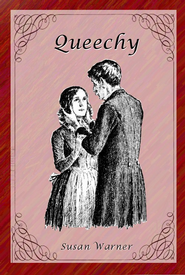 Queechy - eBook  -     By: Susan Warner     Illustrated By: Frederick Dielman, Angela Garrity