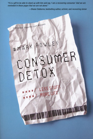 Consumer Detox: Less Stuff, More Life  -     By: Mark Powley
