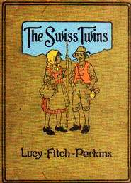 The Swiss Twins - eBook  -     By: Lucy Perkins Fitch     Illustrated By: Lucy Perkins Fitch