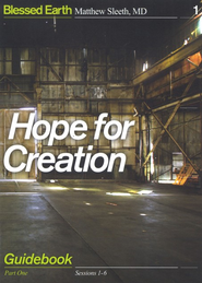 Hope for Creation Guidebook, Participant's Guide, Sessions 1 - 6    -     By: J. Matthew Sleeth