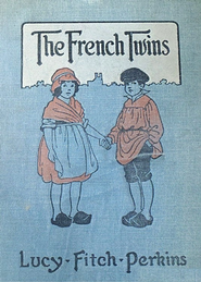 The French Twins - eBook  -     By: Lucy Perkins Fitch     Illustrated By: Lucy Perkins Fitch