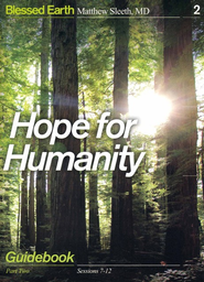Hope for Humanity Guidebook, Part Two, Sessions 7-12  -     By: J. Matthew Sleeth