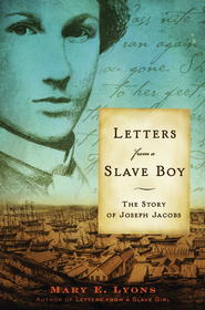 Letters from a Slave Boy: The Story of Joseph Jacobs - eBook  -     By: Mary E. Lyons