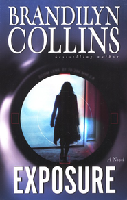 Exposure: A Novel - eBook  -     By: Brandilyn Collins