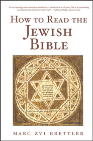 How to Read the Jewish Bible  -     By: Marc Zvi Brettler