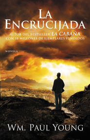 La Encrucijada, eLibro  (Cross Roads, eBook)  -     By: William Paul Young