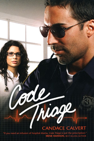 Code Triage, Mercy Hospital Series #3  -     By: Candace Calvert