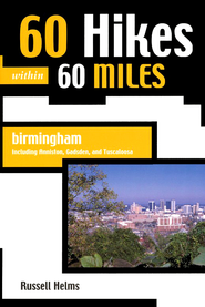 60 Hikes within 60 Miles: Birmingham, Alabama   -