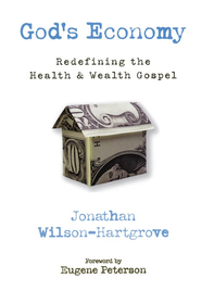 God's Economy: Redefining the Health and Wealth Gospel - eBook  -     By: Jonathan Wilson-Hartgrove