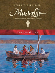 Masterlife Leader Guide  -              By: Avery T. Willis Jr.