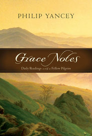Grace Notes: Daily Readings with Philip Yancey - eBook  -     By: Philip Yancey