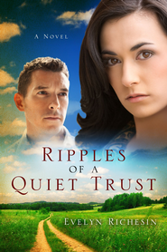 Ripples of a Quiet Trust / Digital original - eBook  -     By: Evelyn Richesin