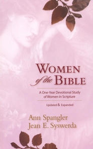 Women of The Bible: A One-Year Devotional Study of Women in Scripture  -     By: Ann Spangler, Jean E. Syswerda